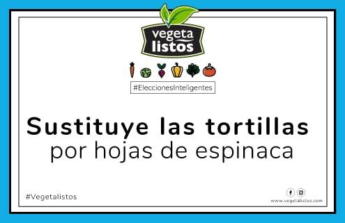 May23 17 Sustituye las tortilas por hojas de espinaca