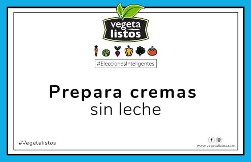 Oct17 01 Prepara cremas sin leche